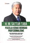 Mengenal HM Sattar Taba, Direktur Utama PT. Kawasan Berikat Nusantara (Persero)